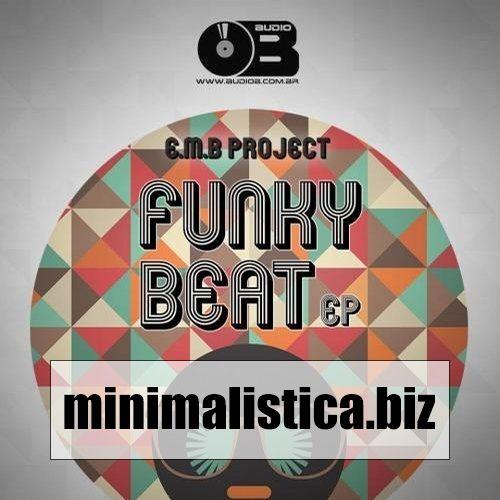 E.M.B Project  Funk Beat - http://minimalistica.biz/e-m-b-project-funk-beat/