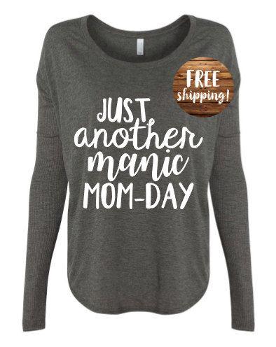 MOM LIFE SHIRT, Manic Mom-Day, Motherhood Shirt, Mom Life TShirt, Mom Life Slouchy Shirt, Motherhood Shirt, Mom Life Tee, Mom Shirt, Mom Tee by LovenbirdDesign on Etsy