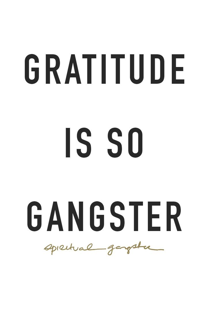 Gratitude is so gangster.