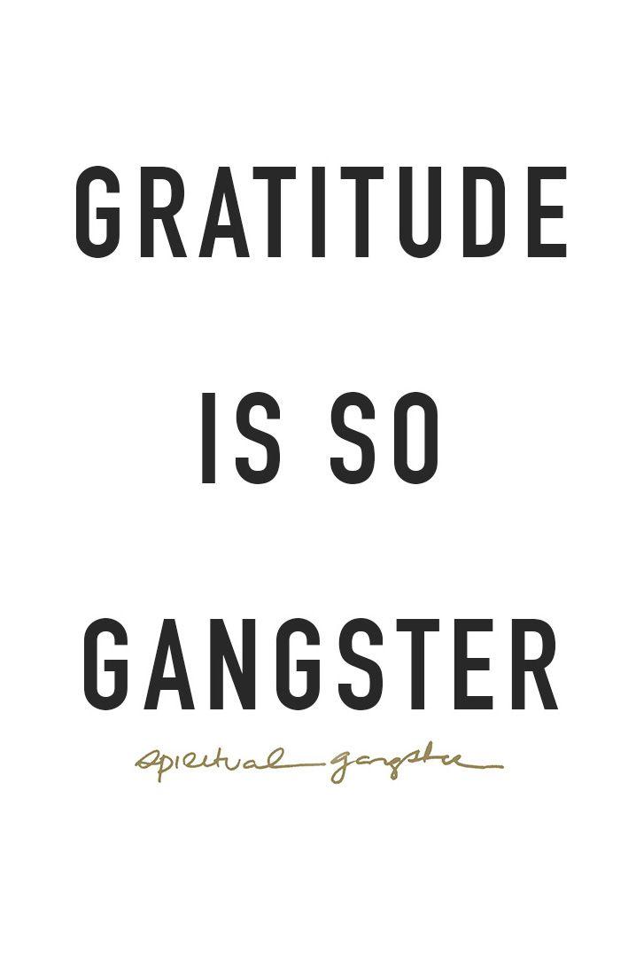 Gratitude is so gangster.