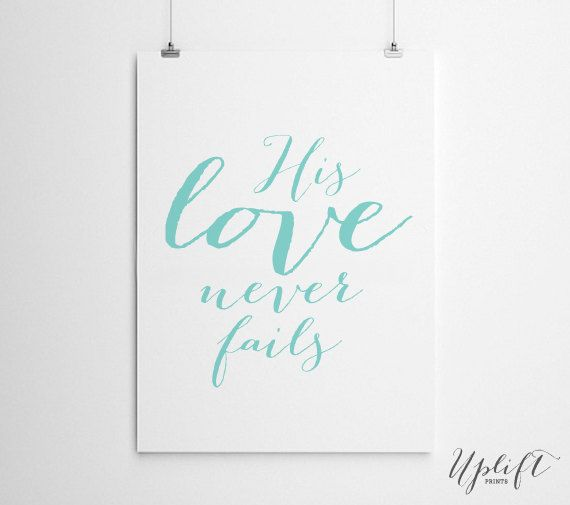 His Love Never Fails  Christian Worship/Quote  8 x by UpliftPrints, $5.00