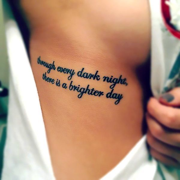 """A meaningful tattoo quote for girls that says: """"Through every dark night, there is a brighter day."""". Color: Black. Tags: Cool, Meaningful"""