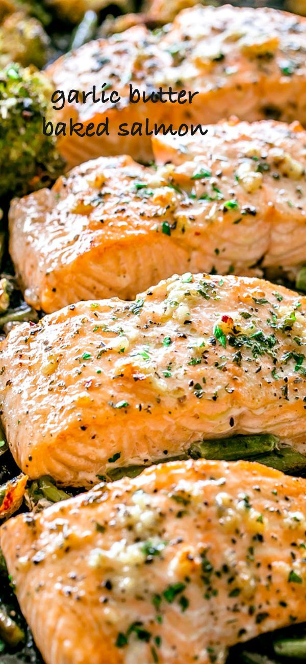 Garlic Butter Baked Salmon Tender And Juicy Salmon Brushed With An Incredible Garlic Butter Sauce And Ba Delicious Salmon Recipes Baked Salmon Salmon Recipes