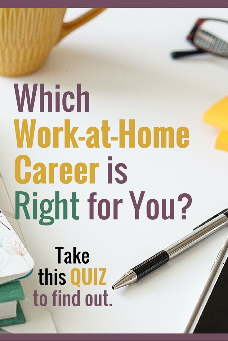 Which Work-at-Home Career is Right for You-