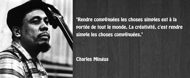 Citation créativité Charles Mingus