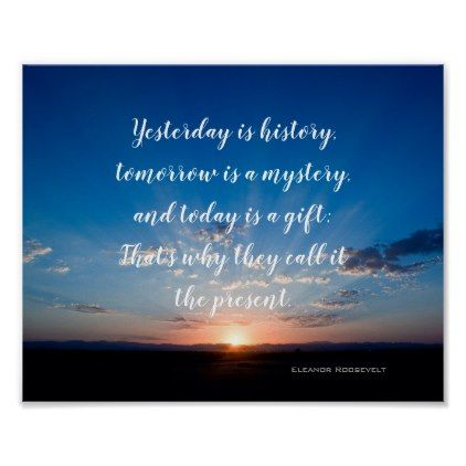 Sunrise Today Is A Gift Inspirational Quote Poster - script gifts template templates diy customize personalize special