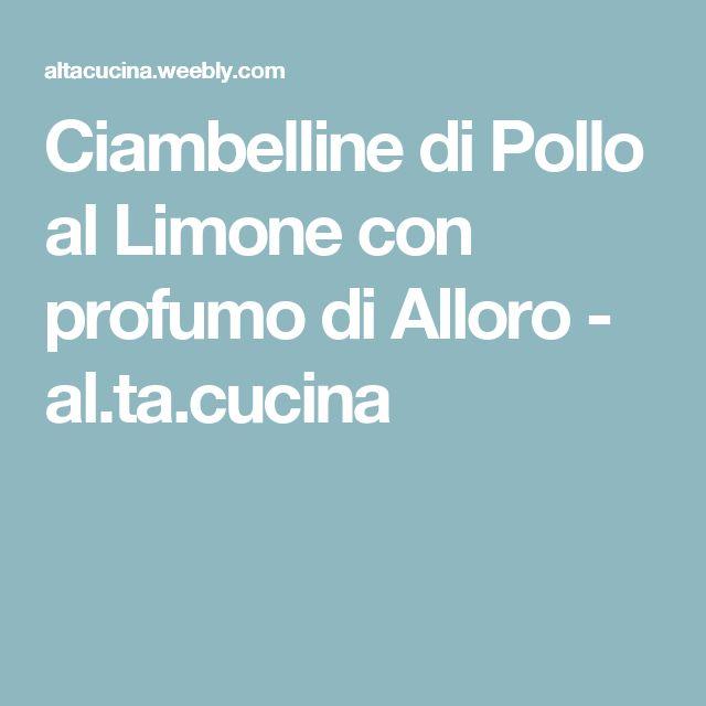 Ciambelline di Pollo al Limone con profumo di Alloro - al.ta.cucina