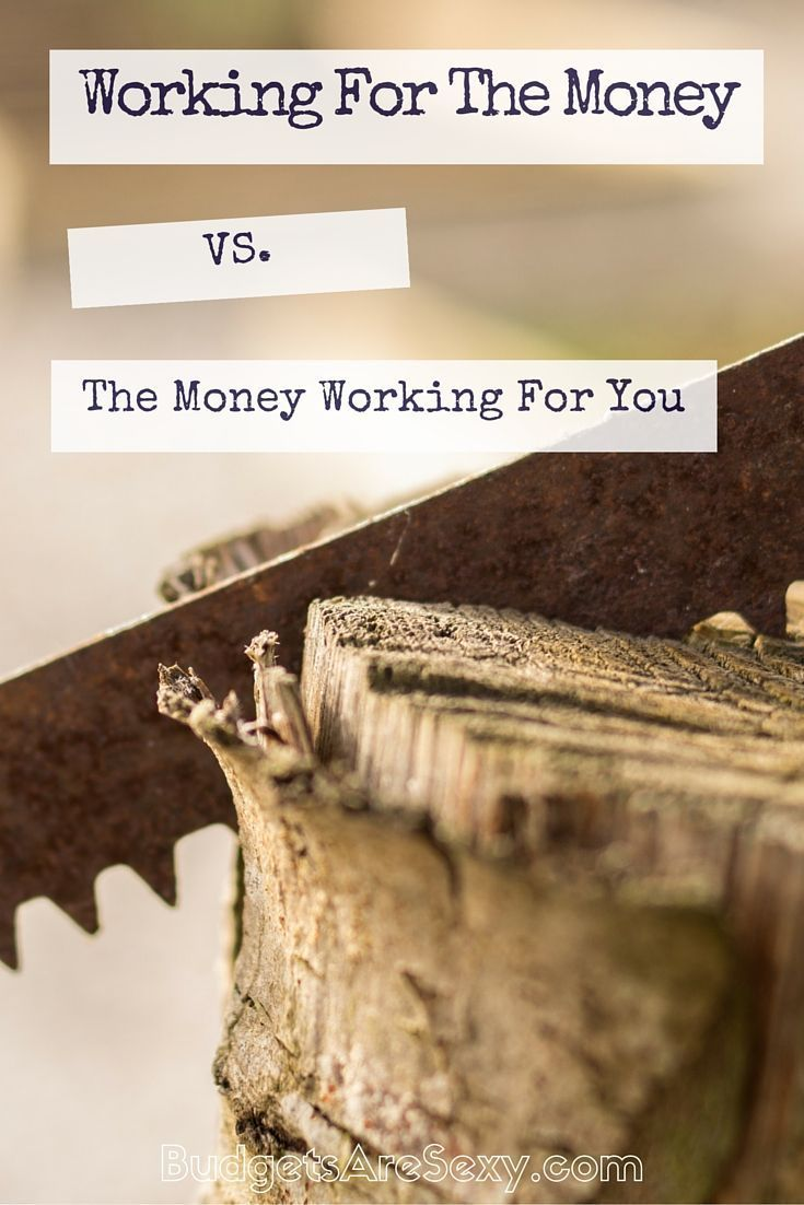 Working For Money vs. Money Working For You