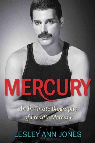 Mercury: An Intimate Biography of Freddie Mercury