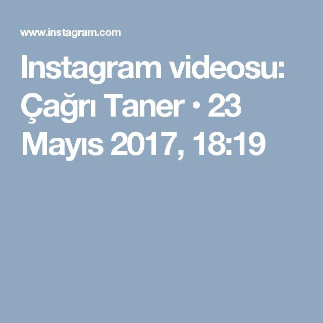 Instagram videosu: Çağrı Taner • 23 Mayıs 2017, 18:19