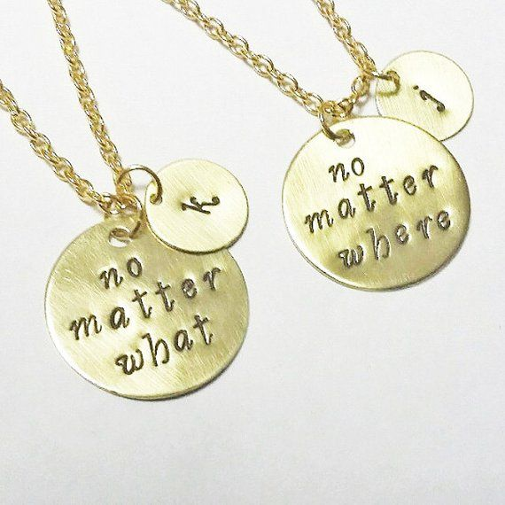Great friend gift for the best! This is a set of 2 necklaces, each one has a hand stamped with no matter what and no matter where and a person …
