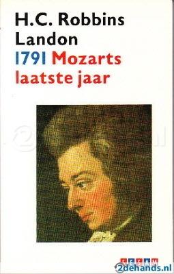 H.C. Robbins Landon, 1791 Mozarts laatste jaar. Te koop via www.marktplaats.nl, vraagprijs 3 euro.