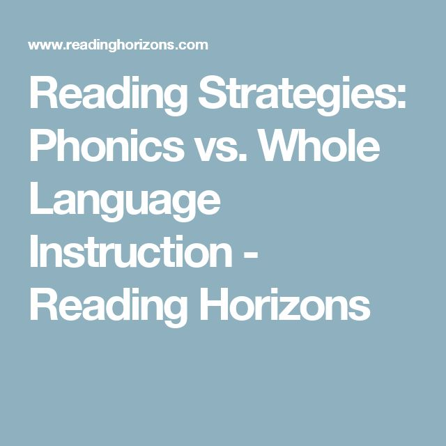Reading Strategies: Phonics vs. Whole Language Instruction - Reading Horizons