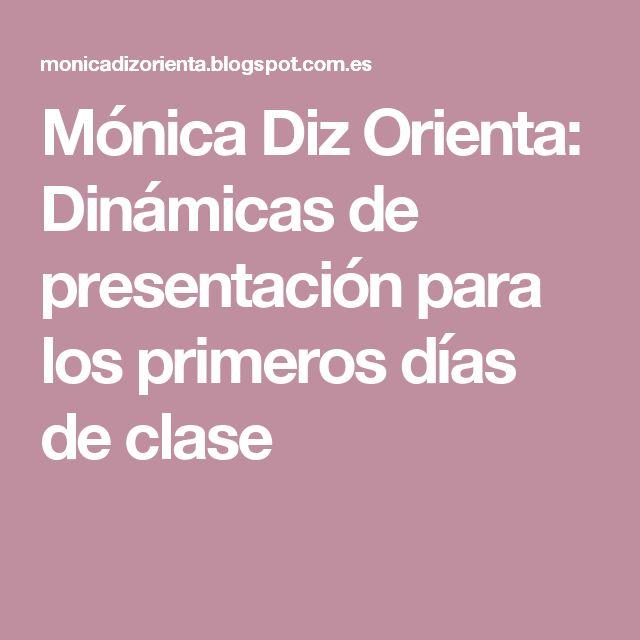 Mónica Diz Orienta: Dinámicas de presentación para los primeros días de clase