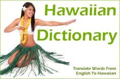 Fun to know how to say things in the Hawaiian language, but what we mostly need to know how to say is Aloha! :  ) Susie