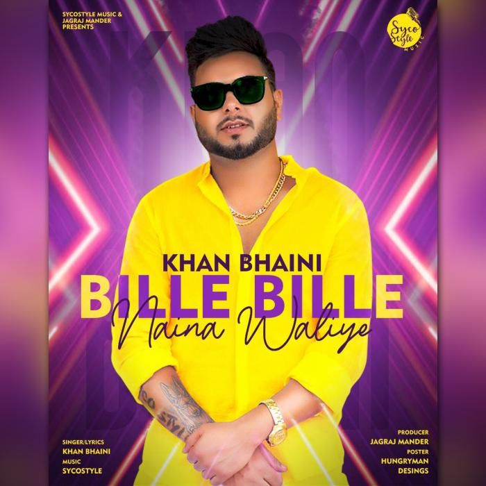 Bille Bille Naina Waliye By Khan Bhaini Mp3 Punjabi Song Download And Listen Free Mp3 Music Download Mp3 Song Songs