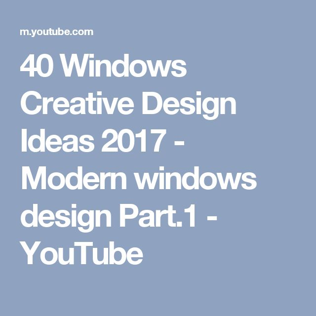 40 Windows Creative Design Ideas 2017 - Modern windows design Part.1 - YouTube