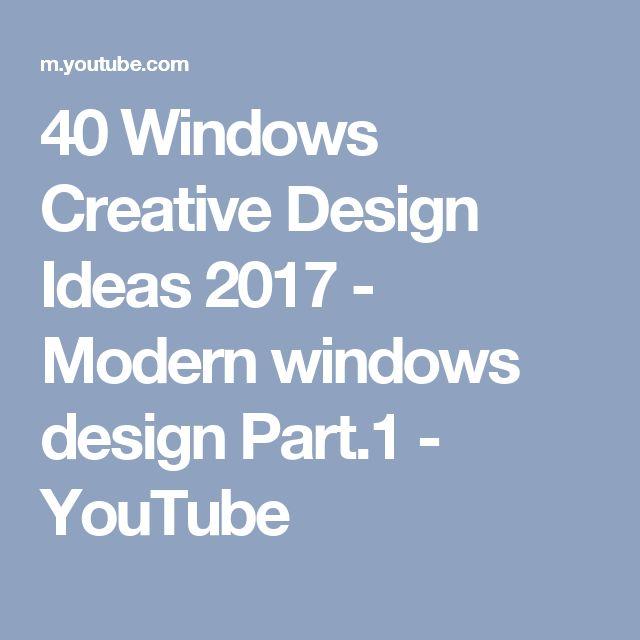 40 Windows Creative Design Ideas 2017 - Modern windows design Part.1 - YouTube