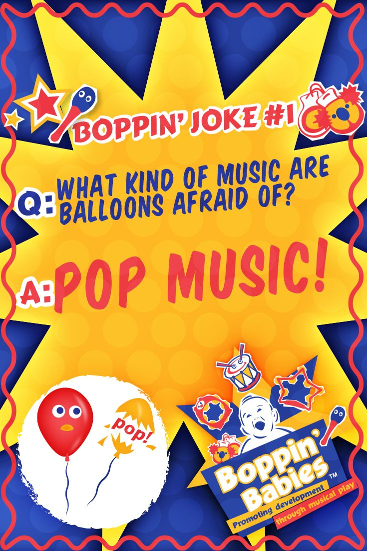 BOPPIN' JOKE 1 - Q: What kind of music are balloons scared of? A: Pop music! #FridayFunny