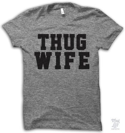 Thug Wife.