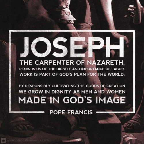 Happy Feast Day of St. Joseph the Worker! Our patron Saint Elizabeth Ann Seton had a special devotion to St. Joseph. This quote from Pope Francis is a beautiful tribute to him.