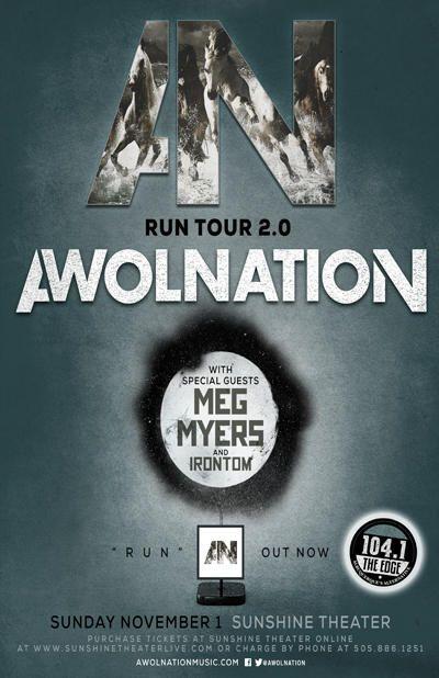 AWOLNATION * Meg Myers * Irontom www.AWOLNATIONmusic.com Albuquerque @ Sunshine Theater - November 1st 2015 8:00 pm