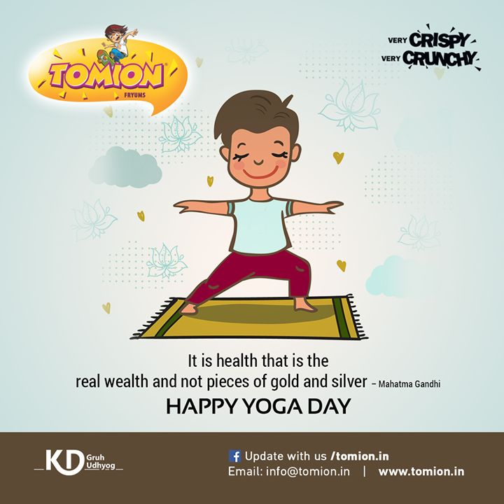 It is health that is the real wealth and not pieces of gold and silver - Mahatma Gnadhi - INTERNATIONAL YOGA DAY! #TomionFryums #Wishes #Happy #InternationalYogaDay #YogaDay #BabaRamdev