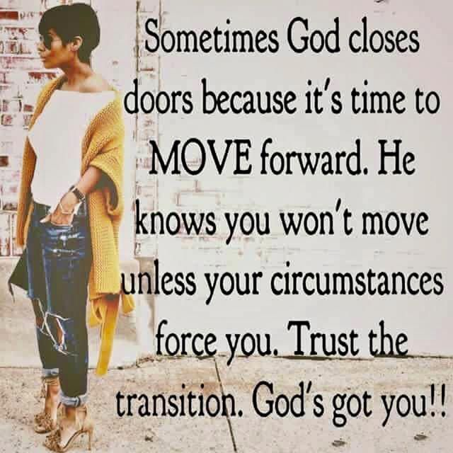 Sometimes God Closes Doors Because It S Time To Move Forward Quotesaboutmovingonandbeinghappy Black Women Quotes Woman Quotes Quotes About God