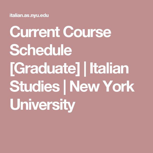 Current Course Schedule [Graduate]            |            Italian Studies            | New York University