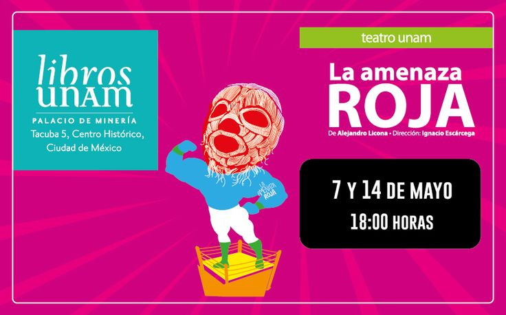 Los esperamos el 7 y el 14 de mayo a las 18 horas en nuestra librería del Palacio de Minería para ser testigos de La amenaza roja #Teatro #teatrounam #UNAM