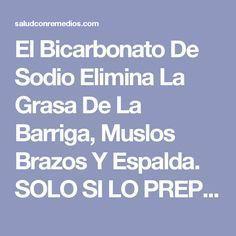 El Bicarbonato De Sodio Elimina La Grasa De La Barriga, Muslos Brazos Y Espalda. SOLO SI LO PREPARAS DE ESTA MANERA. | Salud con Remedios