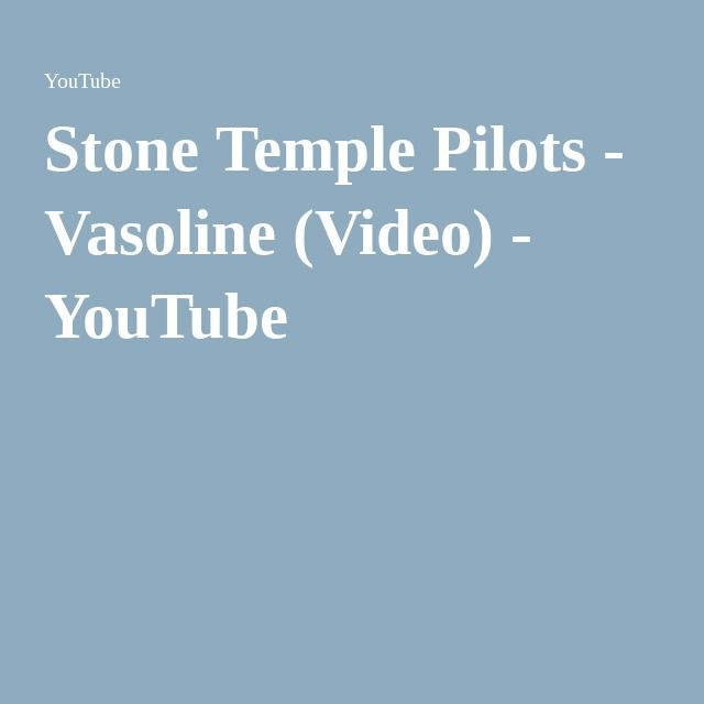 Stone Temple Pilots - Vasoline (Video) - YouTube