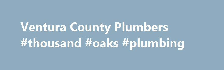 Ventura County Plumbers #thousand #oaks #plumbing http://albuquerque.remmont.com/ventura-county-plumbers-thousand-oaks-plumbing/  # Ventura County Plumbing Drain Cleaning Services Leave Your Plumbing Problems to Us In addition to our professional results, our company is known for the courteous and friendly way we treat our customers. From appearing in clean uniforms to keeping your home neat while we work, our service is designed to treat you and your property with the utmost respect. With…