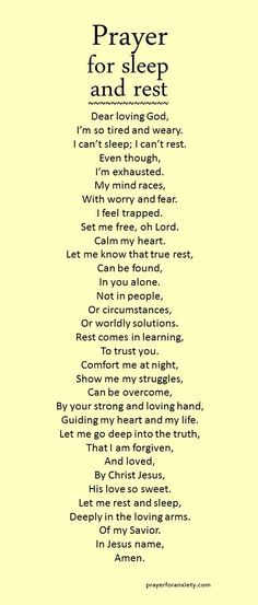 This prayer for sleep and rest can help calm your heart. Many people suffer from insomnia, and part of the solution is finding peace with God. Jesus is the great healer, and he can free you of any ...