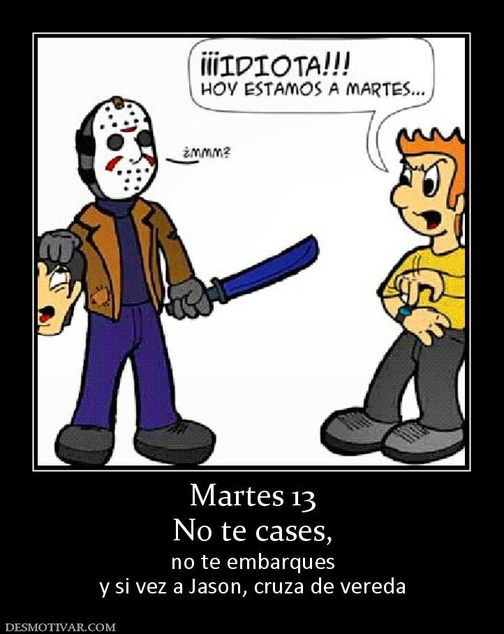 Martes+13+No+te+cases,++no+te+embarques+y+si+vez+a+Jason,+cruza+de+vereda