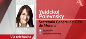 La secretaria general de Morena, Yeidckol Polevnsky, dijo que durante las elecciones de este año no tuvo ningún acercamiento ni propuesta del PRD para una alianza en el Estado de México.