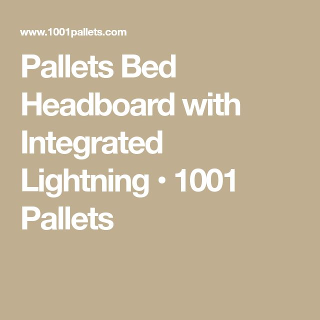 Pallets Bed Headboard with Integrated Lightning • 1001 Pallets