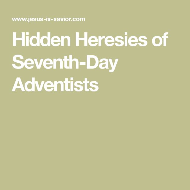 Hidden Heresies of Seventh-Day Adventists