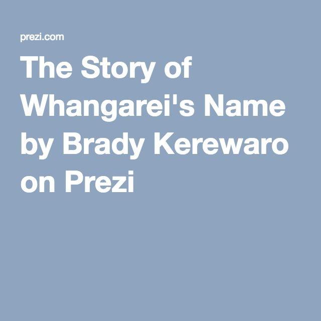 The Story of Whangarei's Name by Brady Kerewaro on Prezi Maori