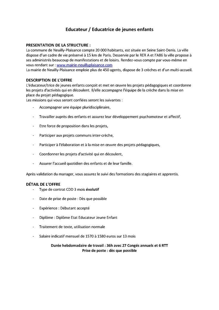 La mairie de Neuilly Plaisance recherche deux EJE pour deux crèches de la ville  Type de contrat CDD 3 mois évolutif, débutant accepté, Diplôme Etat Educateur Jeune Enfant, salaire indicatif mensuel de 1570 à 1580 euros sur 13 mois, 36h/sem. avec 27 Congés annuels et 6 RTT Prise de poste : dès que possible  Plus d'info sur l'annonce jointe