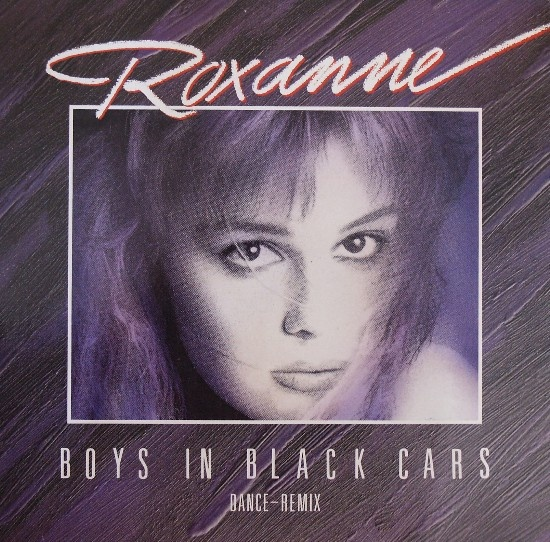 "Roxanne ""Boys In Black Cars"" 1987"
