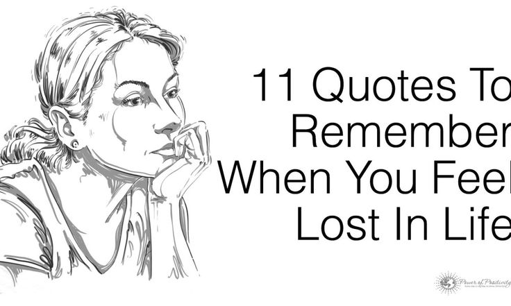 11 Quotes To Remember When You Feel Lost In Life