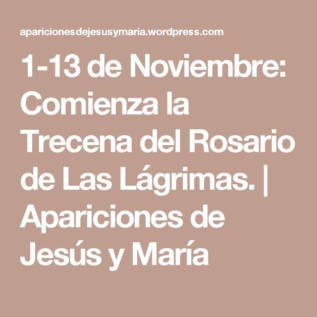 1-13 de Noviembre: Comienza la Trecena del Rosario de Las Lágrimas. | Apariciones de Jesús y María