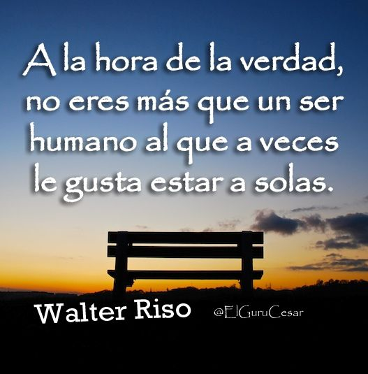 28 best images about walter riso on pinterest literatura for Frases de walter riso