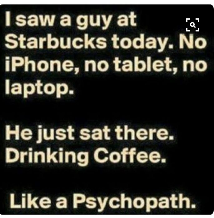 ROFL Bet he scared the baristas, too!
