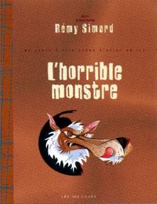 L'horrible monstre, Rémy Simard, Éditions Les 400 coups, 32 pages (album)