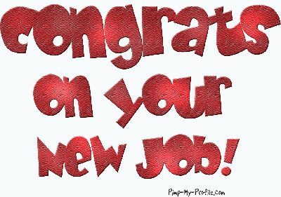 congratulations on your new job sayings so..the first