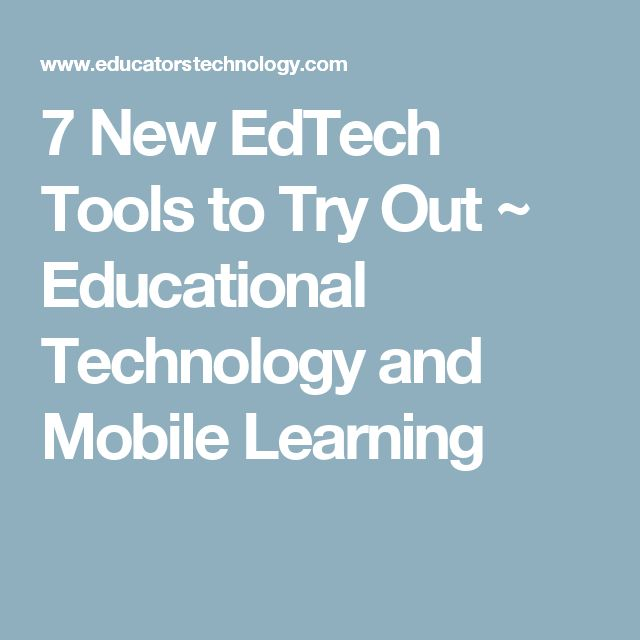 7 New EdTech Tools To Try Out ~ Educational Technology And Mobile Learning  | Teaching Technology | Pinterest | Mobile Learning, Educational Technology  And ...