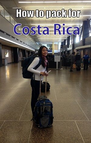 packing & travel tips for costa rica