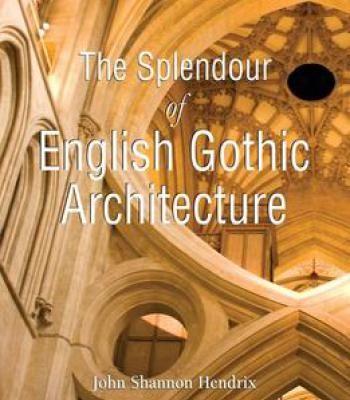 The Splendor Of English Gothic Architecture PDF